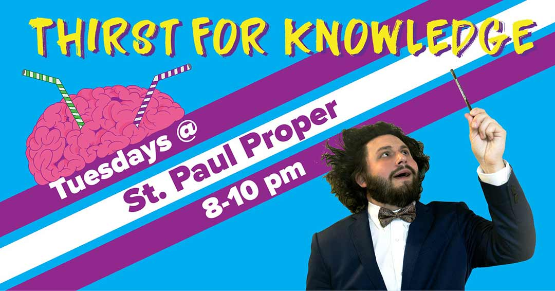 Thirst for Knowledge at St. Paul Proper